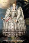 The Progresses, Pageants, and Entertainments of Queen Elizabeth I - Elizabeth Goldring, Jayne Elisabeth Archer, Sarah Knight