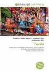 Favela - Frederic P. Miller, Agnes F. Vandome, John McBrewster