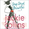 Drop Dead Beautiful - Jackie Collins, Jackie Collins, Sydney Poitier, Scott Sowers, Danny Mastrogiorgio, Macmillan Audio