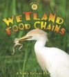 Wetland Food Chains - Bobbie Kalman, Kylie Burns