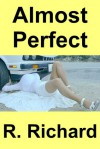 Almost Perfect - R. Richard