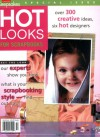 Hot Looks for Scrapbooks - Tracy White, Primedia Staff