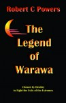 Legend of Warawa - Robert Powers