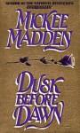 Dusk Before Dawn - Mickee Madden