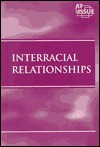 Interracial Relationships (At Issue) - Bryan J. Grapes
