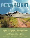 Living in the Light: 22 Creative Components Including Services, Dialogues, Monologues, Skits, Dramas, Mediations, and a Litany - Joe Barone, William R. Grimbol, Joseph M. Beer