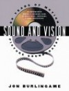 Sound And Vision: Sixty Years Of Motion Picture Soundtracks - Jon Burlingame