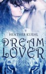 Dream Lover - Heather Kuehl