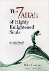 The 7 AHA!s of Highly Enlightened Souls - Mike George