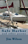 Safe Harbor: and other poems - Jim Wilson