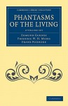Phantasms of the Living 2 Volume Set - Edmund Gurney, Frederic William Henry Myers, Frank Podmore