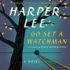 Go Set a Watchman - Harper Lee Lee, Reece Witherspoon