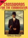 Crosswords For The Connoisseur #66 - Charles Preston