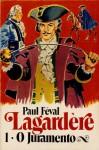 Lagardère 1 - O Juramento - Paul Féval