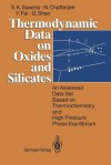 Thermodynamic Data on Oxides and Silicates: An Assessed Data Set Based on Thermochemistry and High Pressure Phase Equilibrium - Surendra K. Saxena, Nilanjan Chatterjee, Yingwei Fei