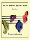 Music Theory Step by Step: Level Two - Deborah Jamini, Trafford Publishing