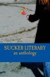 Sucker Literary: an anthology volume 2 - Hannah R. Goodman