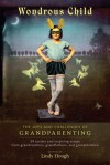 Wondrous Child: The Joys and Challenges of Grandparenting - Jane Isay, Jane Isay