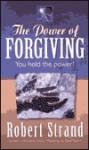 The Power of Forgiving - Robert Strand
