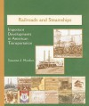 Railroads and Steamships: Important Developments in American Transportation - Suzanne J. Murdico