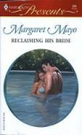 Reclaiming His Bride - Margaret Mayo