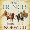 Four Princes - John Julius Norwich, Julian Elfer