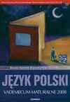 Język polski Matura 2008 Vademecum maturalne z płytą CD - Dominik Stawicka Donata, Czarnota Ewa