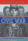Reflections on the Civil War - Bruce Catton
