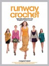 Runway Crochet: High-style Patterns from Top Designers' Hooks to Yours - Margaret Hubert