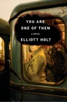 You Are One of Them - Elliott Holt