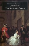The Beggar's Opera - John Gay, Bryan Loughrey