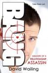 Bang (Memoirs of a Relationship Assassin) - David Wailing