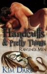 Handcuffs and Pretty Things - Kim Dare
