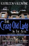 The Crazy Old Lady in the Attic - Kathleen Valentine