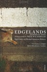 Edgelands: Journey into England's True Wilderness - Michael Symmons Roberts, Paul Farley