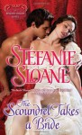 The Scoundrel Takes a Bride - Stefanie Sloane