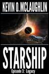 Starship Episode 3: Legacy - Kevin O. McLaughlin, Susan Bingham