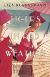 Tigers in Red Weather - Liza Klaussmann