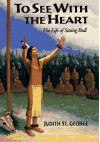 To See with the Heart - Judith St. George