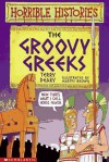 The Groovy Greeks - Terry Deary