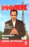Detektyw Monk jedzie do Paryża (Mr. Monk #7) - Lee Goldberg, Paweł Laskowicz