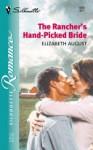 The Rancher's Hand-Picked Bride - Elizabeth August