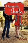 Naturally, Charlie - S.L. Scott