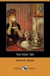 Tea-Table Talk (Dodo Press) - Jerome K. Jerome
