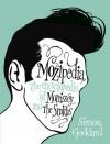 Mozipedia: The Encyclopedia of Morrissey and The Smiths - Simon Goddard