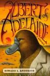 Albert of Adelaide: A Novel (Audio) - Howard Anderson