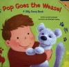 Pop Goes the Weasel: A Silly Song Book [With Musical Sound Chip] - Annie Auerbach