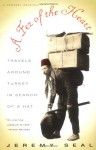 A Fez of the Heart: Travels Around Turkey in Search of a Hat - Jeremy Seal