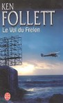 Le Vol du Frelon / Hornet Flight - Ken Follett