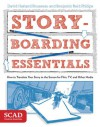 Storyboarding Essentials: SCAD Creative Essentials (How to Translate Your Story to the Screen for Film, TV, and Other Media) - David H. Rousseau